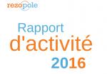 The Rezopole 2016 Activity report