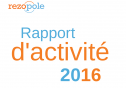 Le rapport d'activité 2016 de Rezopole est en ligne